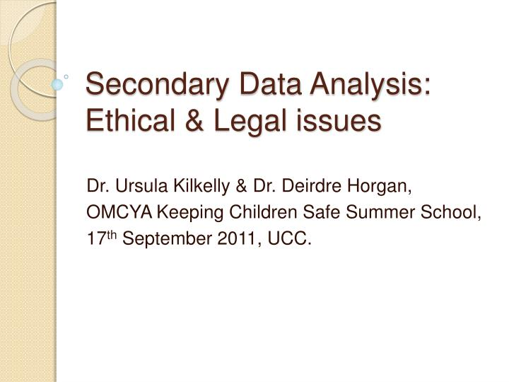 secondary data analysis ethical legal issues n.