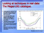 looking at techniques in real data the megaz lrg catalogue