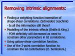 removing intrinsic alignments