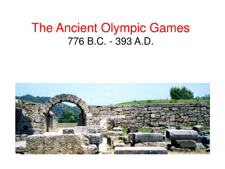 the ancient olympic games 776 b c 393 a d n.