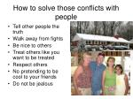 how to solve those conflicts with people
