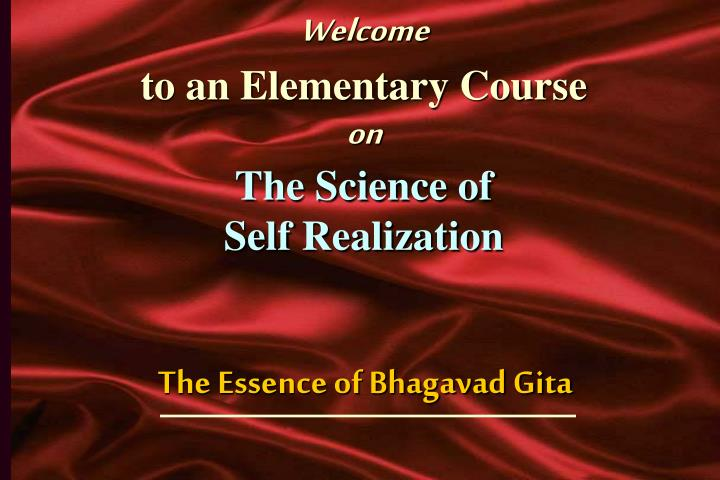 welcome to an elementary course on the science of self realization n.