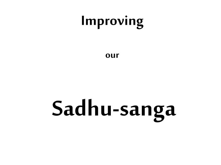 improving our sadhu sanga n.