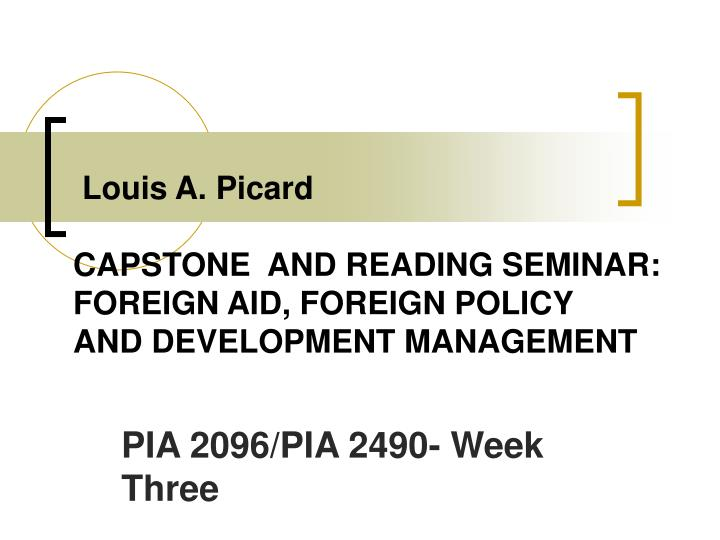 louis a picard capstone and reading seminar foreign aid foreign policy and development management n.