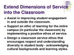 extend dimensions of service into the classroom