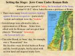 setting the stage jews come under roman rule