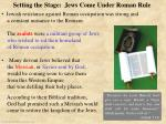 setting the stage jews come under roman rule1