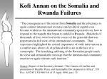 kofi annan on the somalia and rwanda failures