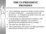 the us president promises