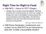 right time for right to food