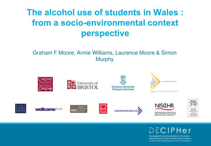 the alcohol use of students in wales from a socio environmental context perspective n.