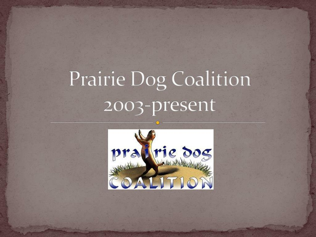 prairie dog coalition 2003 present