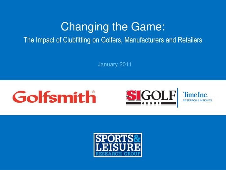 changing the game the impact of clubfitting on golfers manufacturers and retailers n.