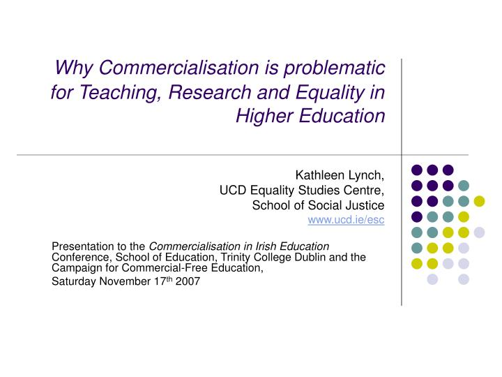 why commercialisation is problematic for teaching research and equality in higher education n.