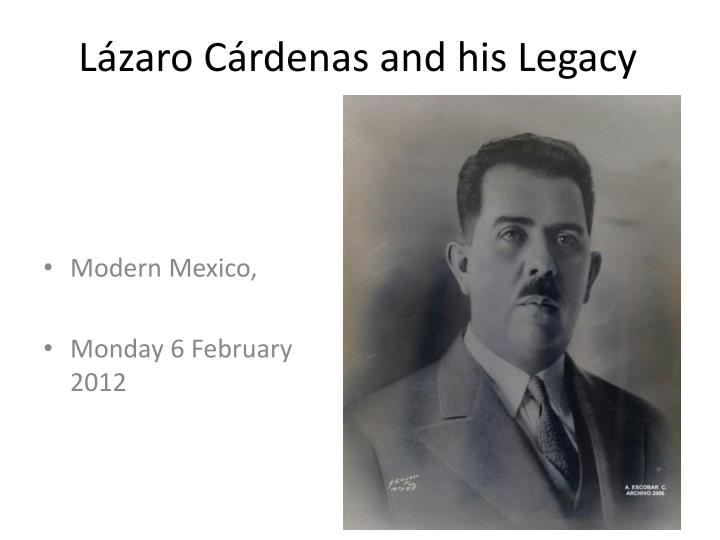l zaro c rdenas and his legacy n.