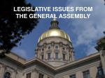 legislative issues from the general assembly