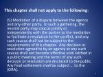 this chapter shall not apply to the following