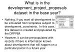 what is in the development project proposals dataset in the base year