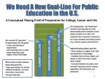 we need a new goal line for public education in the u s