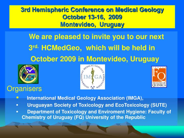 3rd hemispheric conference on medical geology october 13 16 2009 montevideo uruguay