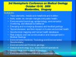3rd hemispheric conference on medical geology october 13 16 2009 montevideo uruguay5