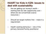 haart for kids in kzn issues to deal with sustainability