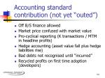 accounting standard contribution not yet outed