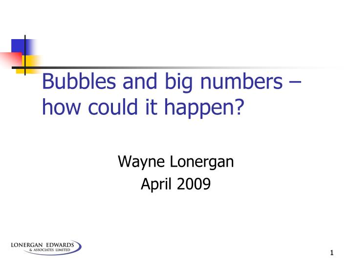 bubbles and big numbers how could it happen n.