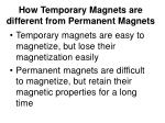 how temporary magnets are different from permanent magnets
