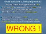 gross structure ls coupling cont d2