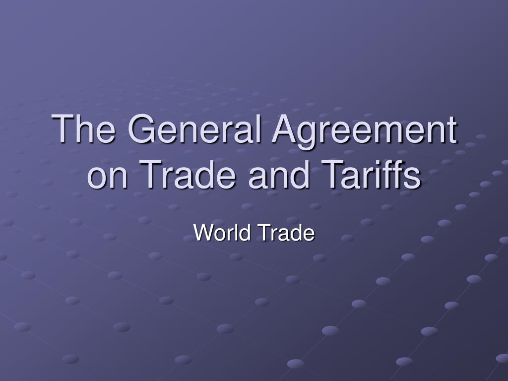the general agreement on trade and tariffs l.