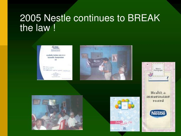 2005 Nestle continues to BREAK the law !