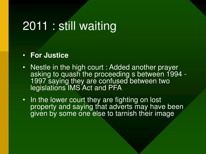 2011 : still waiting