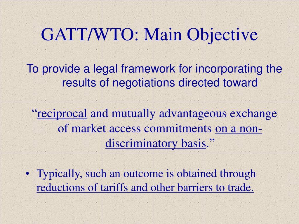 GATT/WTO: Main Objective
