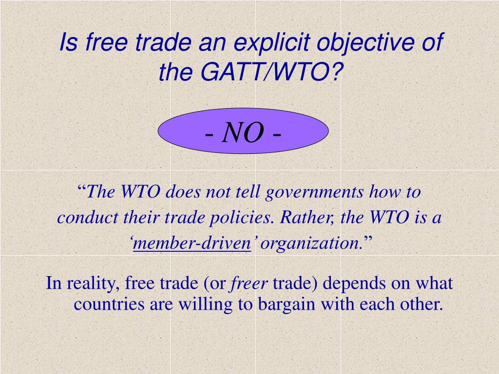 Is free trade an explicit objective of the GATT/WTO?