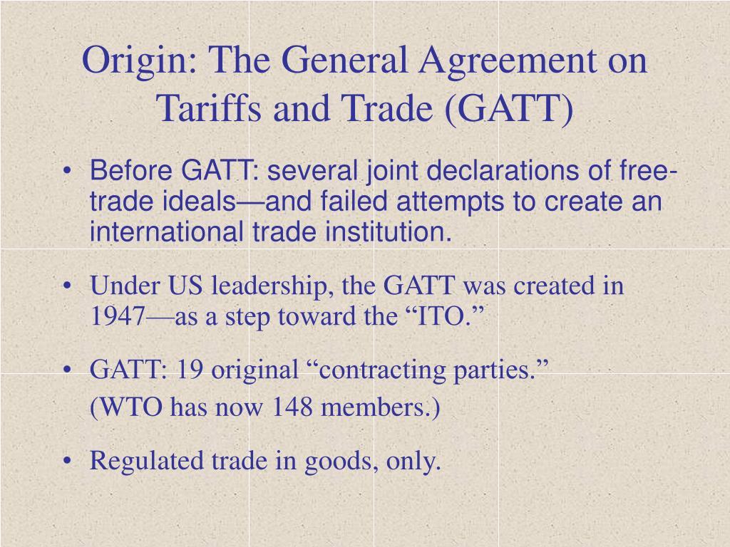 Origin: The General Agreement on Tariffs and Trade (GATT)