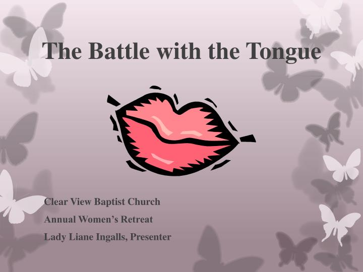 the battle with the tongue n.