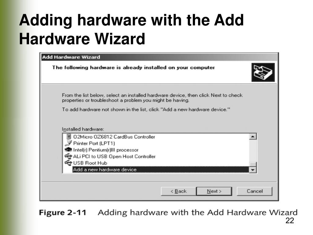 Adding hardware with the Add Hardware Wizard
