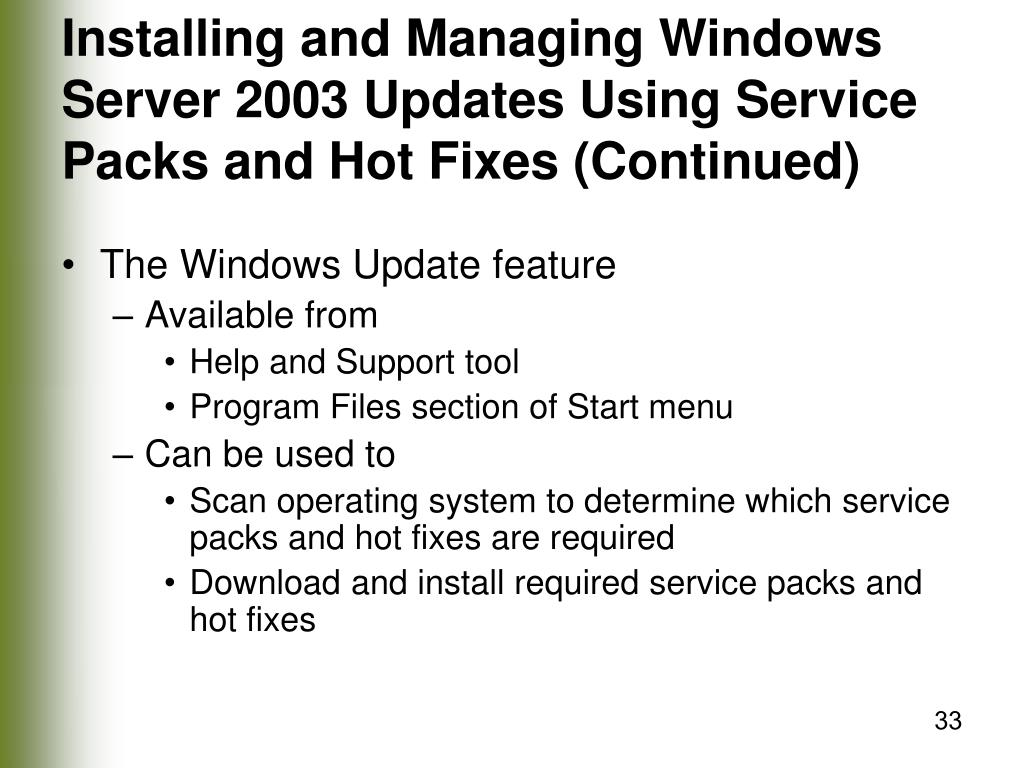 Installing and Managing Windows Server 2003 Updates Using Service Packs and Hot Fixes (Continued)