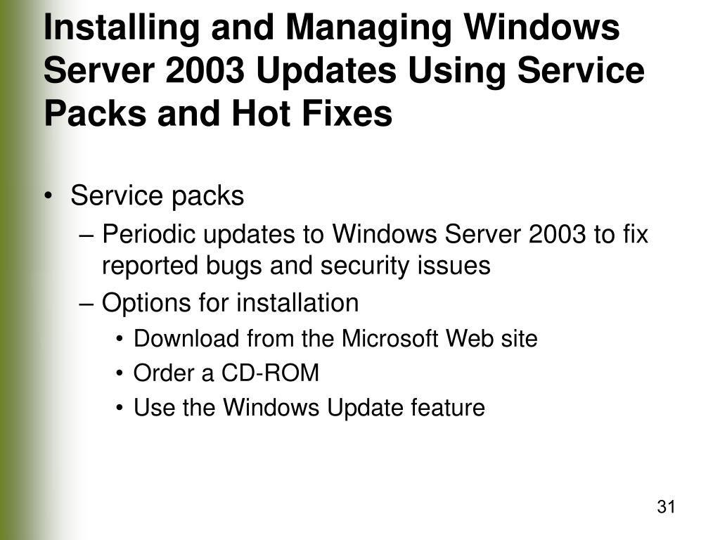 Installing and Managing Windows Server 2003 Updates Using Service Packs and Hot Fixes