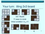 your turn tiling 2x3 board