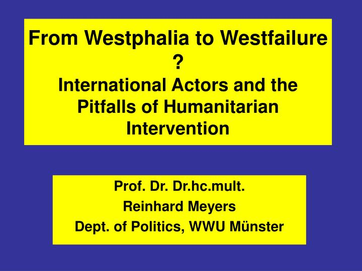 from westphalia to westfailure international actors and the pitfalls of humanitarian intervention n.
