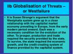iib globalisation of threats or westfailure