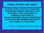 victory of time over space