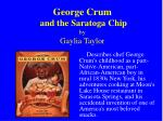george crum and the saratoga chip by gaylia taylor