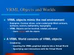 vrml objects and worlds
