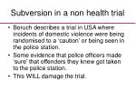 subversion in a non health trial