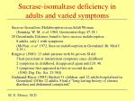 sucrase isomaltase deficiency in adults and varied symptoms