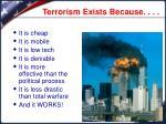 terrorism exists because