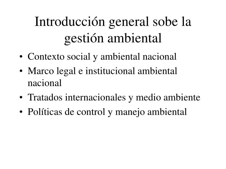 introducci n general sobe la gesti n ambiental n.